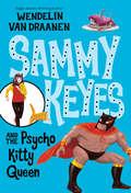 Sammy Keyes and the Psycho Kitty Queen (Sammy Keyes #9)