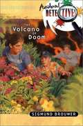 The Volcano of Doom (Accidental Detectives #1)