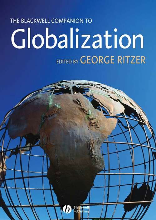 The Blackwell Companion to Globalization (Blackwell Companions Ser.)