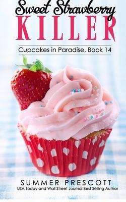 Sweet Strawberry Killer (Cupcakes in Paradise #14)