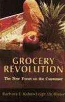 The Grocery Revolution: The New Focus on the Consumer
