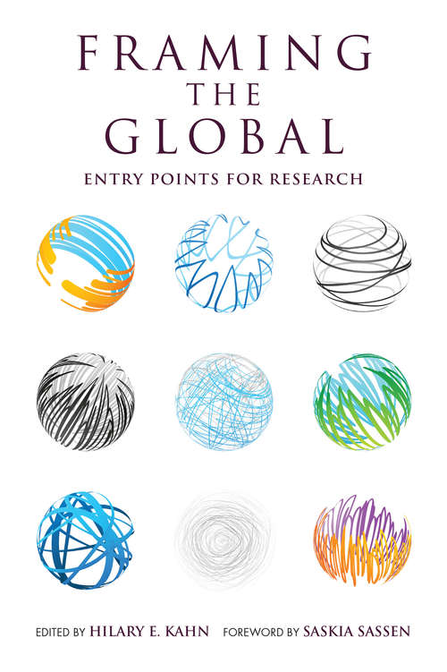 Framing the Global: Entry Points for Research (Framing the Global)