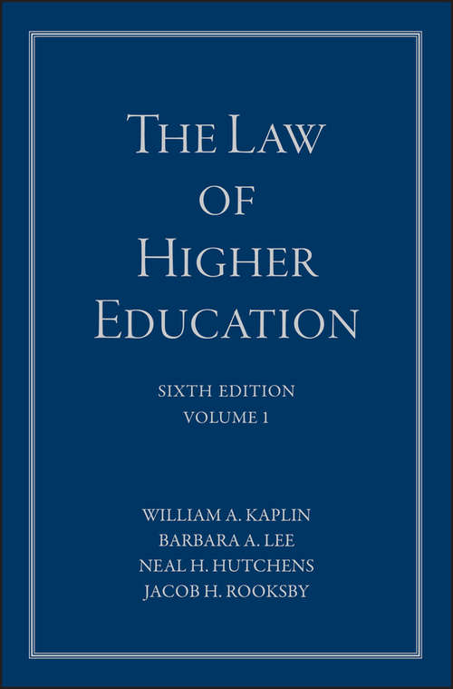 The Law of Higher Education, A Comprehensive Guide to Legal Implications of Administrative Decision Making: Student Version (The\jossey-bass Higher And Adult Education Ser.)