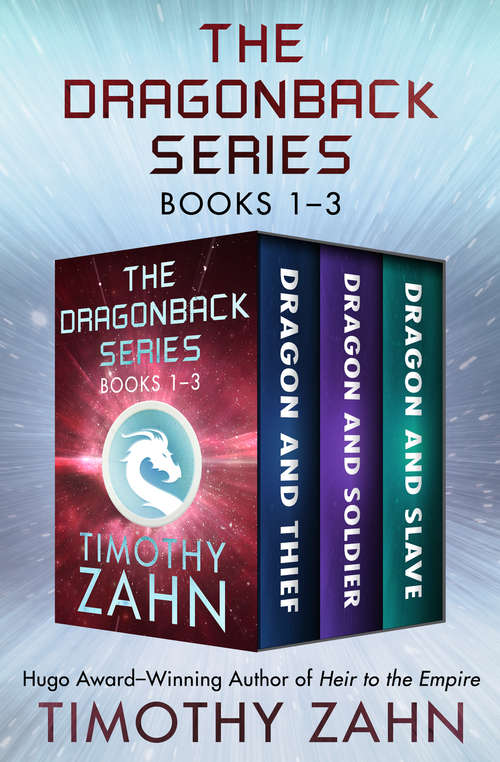 The Dragonback Series Books 1–3: Dragon and Thief, Dragon and Soldier, and Dragon and Slave (The Dragonback Series)