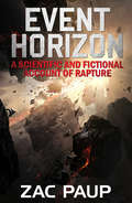 Event Horizon: A Scientific and Fictional Account of Rapture