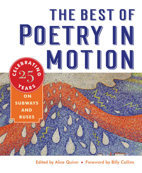 The Best of Poetry in Motion: Celebrating Twenty-five Years On Subways And Buses