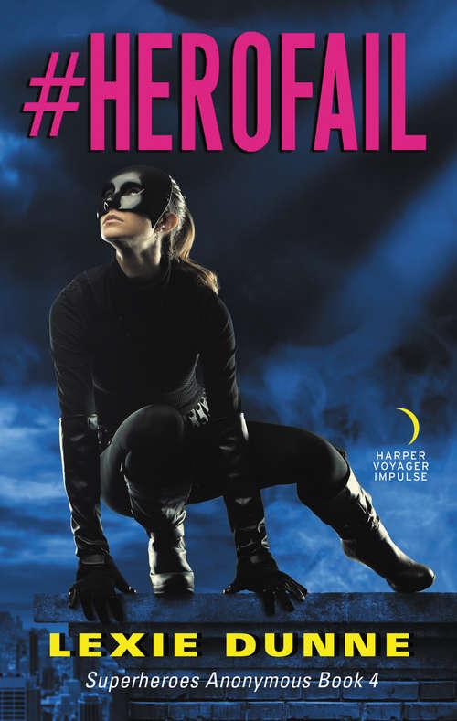 #Herofail: Superheroes Anonymous Book 4 (Superheroes Anonymous #4)