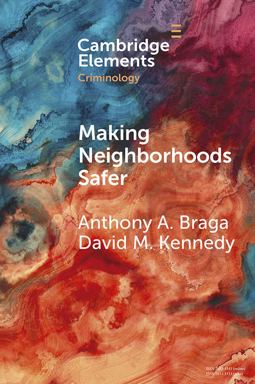 A Framework for Addressing Violence and Serious Crime: Focused Deterrence, Legitimacy, and Prevention (Elements in Criminology)