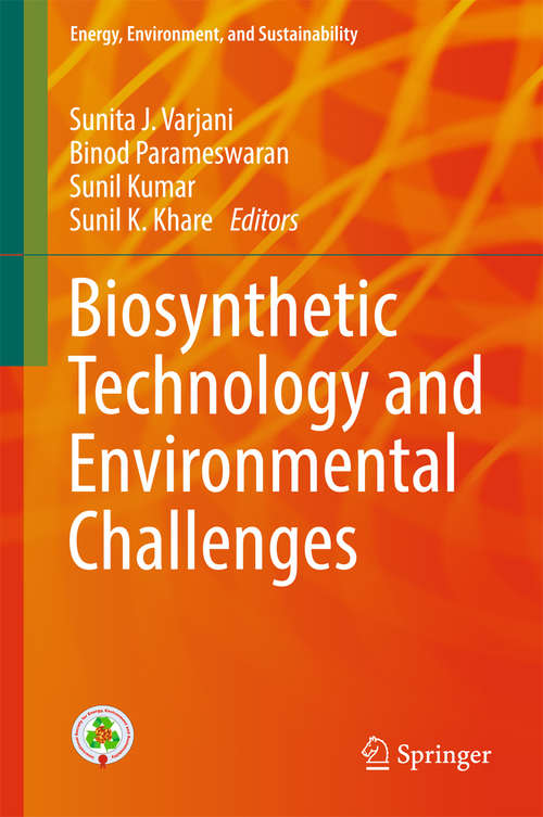 Biosynthetic Technology and Environmental Challenges (Energy, Environment, and Sustainability)