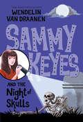 Sammy Keyes and the Night of Skulls (Sammy Keyes #14)