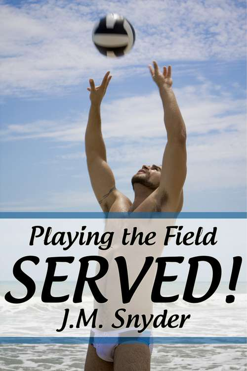 Playing the Field: Served! (Playing the Field #3)