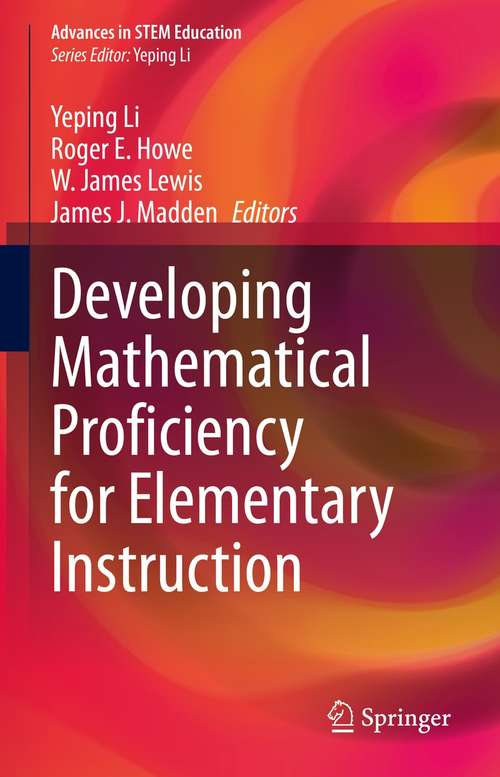Developing Mathematical Proficiency for Elementary Instruction (Advances in STEM Education)