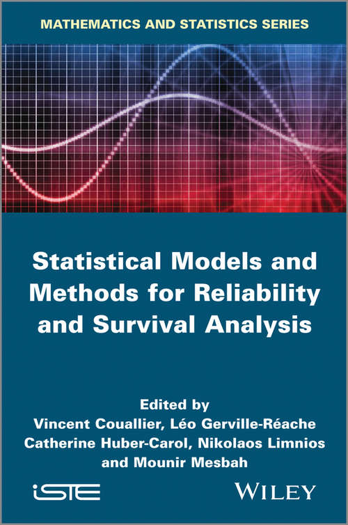 Statistical Models and Methods for Reliability and Survival Analysis (Wiley-iste Ser.)