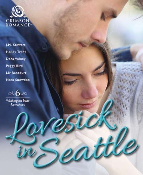 Lovesick in Seattle: 6 Washington State Romances