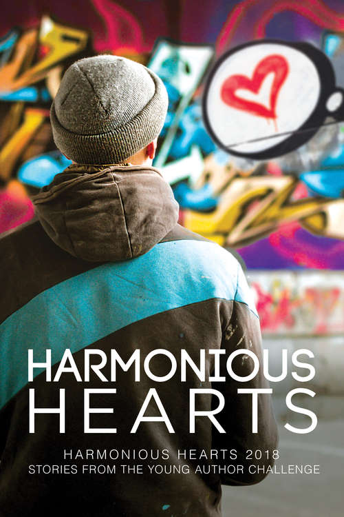 Harmonious Hearts 2018 - Stories from the Young Author Challenge (Harmony Ink Press - Young Author Challenge #5)