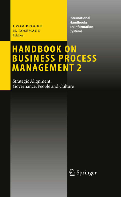 Handbook on Business Process Management 2: Strategic Alignment, Governance, People and Culture