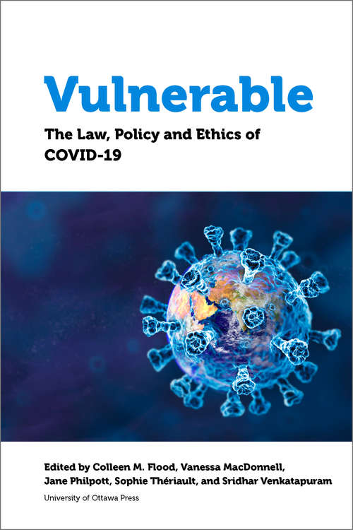 Vulnerable: The Law, Policy and Ethics of COVID-19