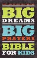 NIV, Big Dreams Big Prayers Bible for Kids, eBook: Conversations with God