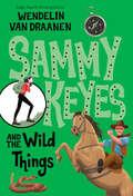 Sammy Keyes and the Wild Things (Sammy Keyes #11)