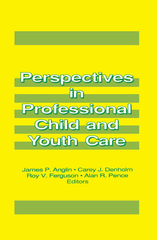 Perspectives in Professional Child and Youth Care (The\child And Youth Services Ser.)