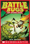 The Spider Siege (Battle Bugs #2)
