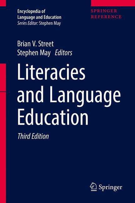 Literacies and Language Education: Social Literacies: Critical Approaches To Literacy In Development, Ethnography And Education (Encyclopedia of Language and Education)
