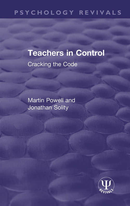 Teachers in Control: Cracking the Code (Psychology Revivals)