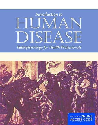 Introduction To Human Disease: Pathophysiology For Health Professionals, 6th Edition