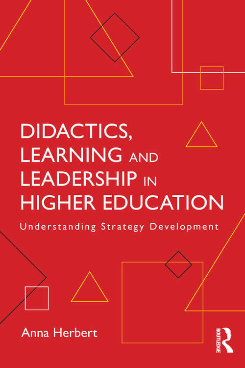 Didactics, Learning and Leadership in Higher Education: Understanding Strategy Development