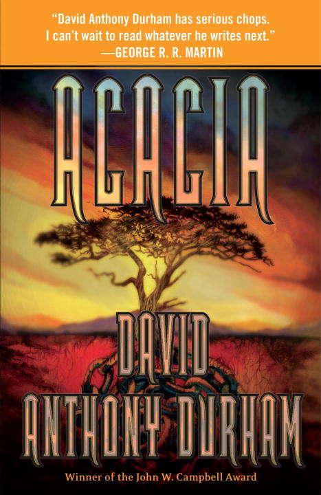 Acacia: The Acacia Trilogy, Book One (Acacia Trilogy #1)