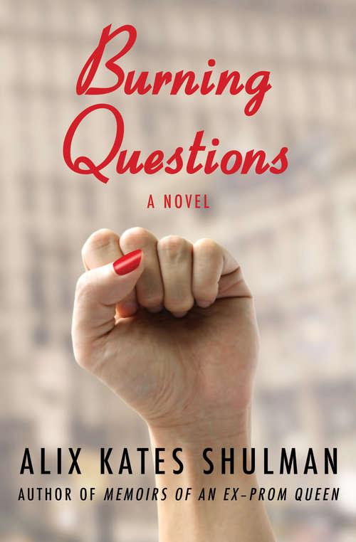 Burning Questions: A Novel