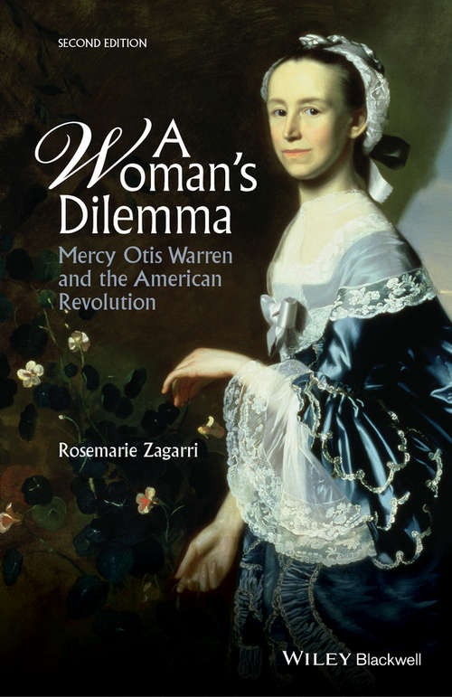 A Woman's Dilemma: Mercy Otis Warren and the American Revolution (American Biographical History Ser.the\american Biographical History Series)