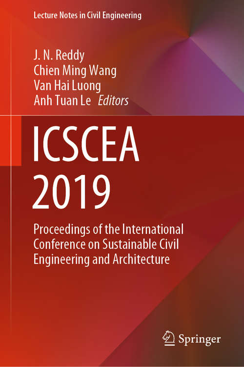 ICSCEA 2019: Proceedings of the International Conference on Sustainable Civil Engineering and Architecture (Lecture Notes in Civil Engineering #80)