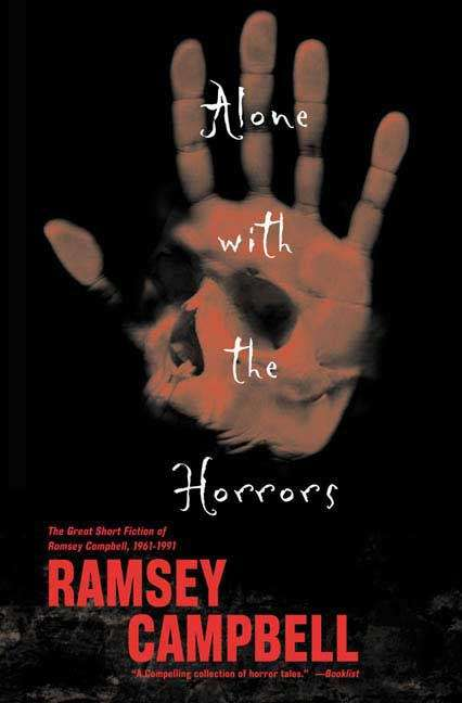 Alone With the Horrors: The Great Short Fiction of Ramsey Campbell, 1961-1991