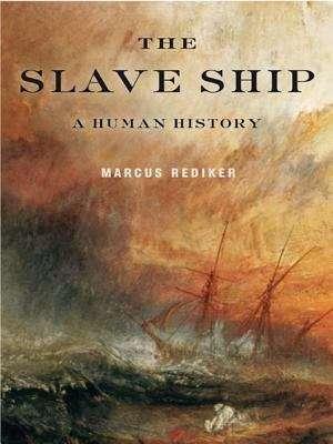 The Slave Ship: A Human History (Playaway Adult Nonfiction Ser.)