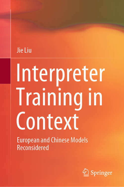 Interpreter Training in Context: European and Chinese Models Reconsidered