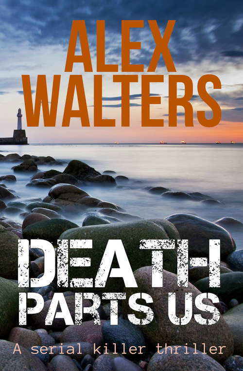 Death Parts Us: A Serial Killer Thriller (DI Alec McKay Series #2)