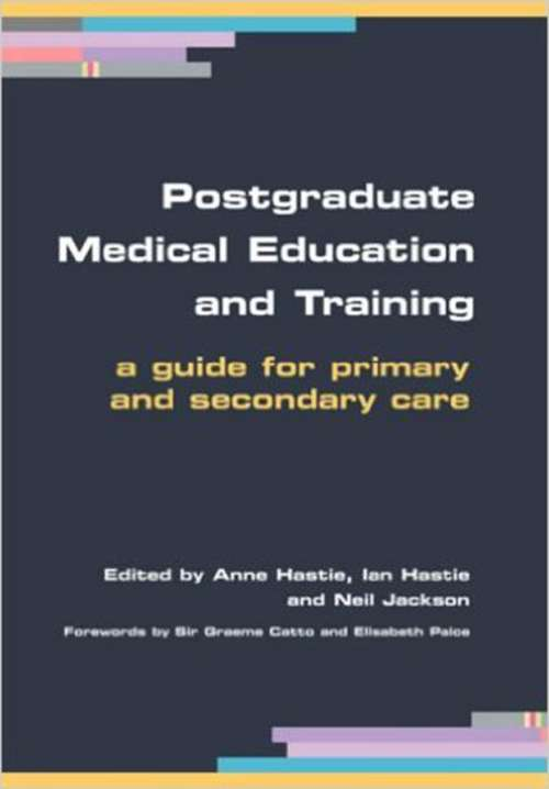 Postgraduate Medical Education and Training: A Guide for Primary and Secondary Care