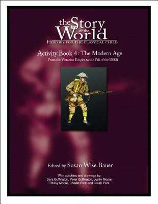 The Modern Age: Activity Book Four (The Story of the World)