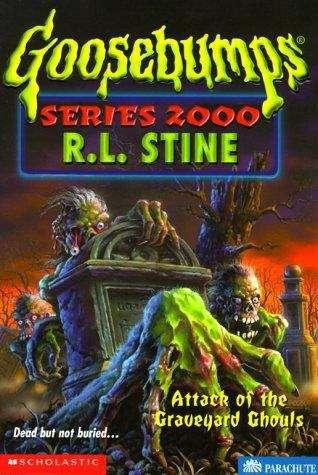 Attack of the Graveyard Ghouls (Goosebumps Series 2000 #11)