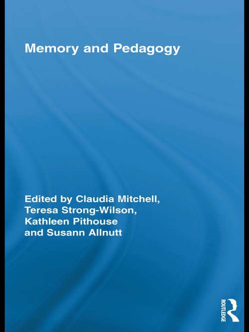 Memory and Pedagogy (Routledge Research in Education)