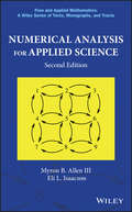 Numerical Analysis for Applied Science (Pure and Applied Mathematics: A Wiley Series of Texts, Monographs and Tracts #35)