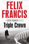 Triple Crown (A\dick Francis Novel Ser.)