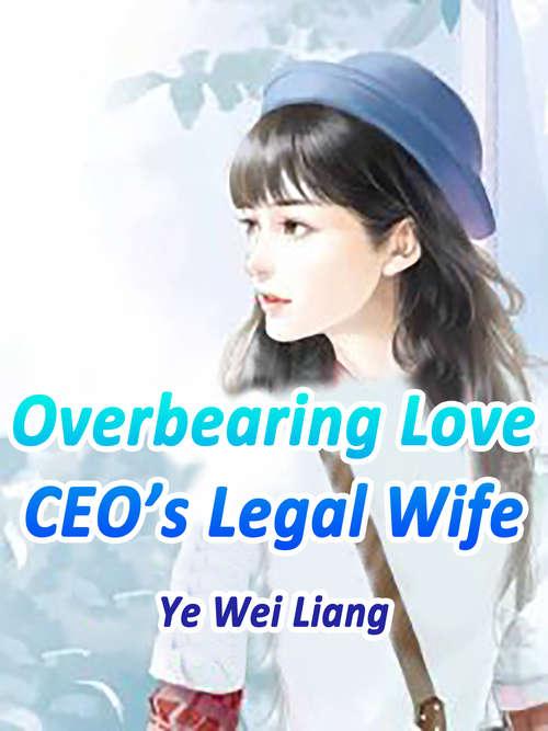 Overbearing Love: Volume 6 (Volume 6 #6)