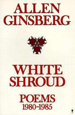 White Shroud (Poems 1980-1985)