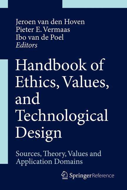 Handbook of Ethics, Values, and Technological Design