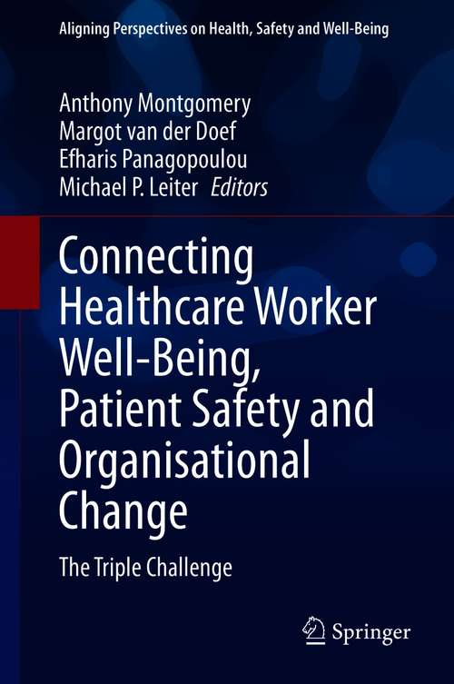 Connecting Healthcare Worker Well-Being, Patient Safety and Organisational Change: The Triple Challenge (Aligning Perspectives on Health, Safety and Well-Being)