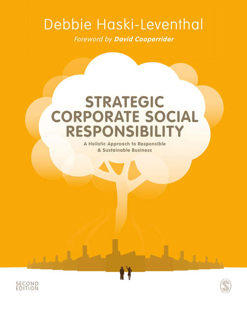 Strategic Corporate Social Responsibility: A Holistic Approach to Responsible and Sustainable Business