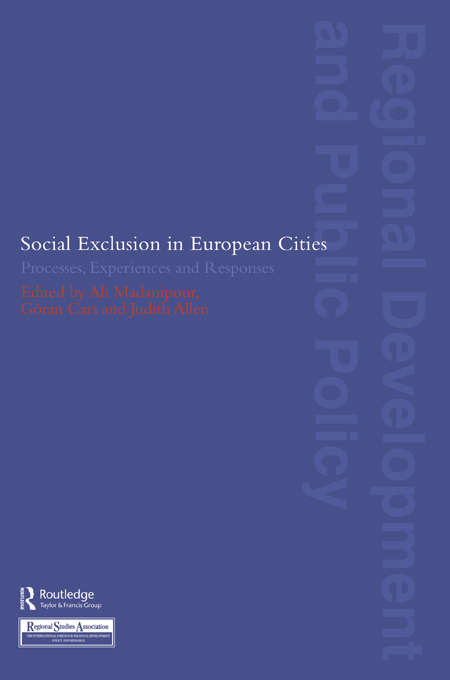 Social Exclusion in European Cities: Processes, Experiences and Responses (Regions and Cities #No.23)