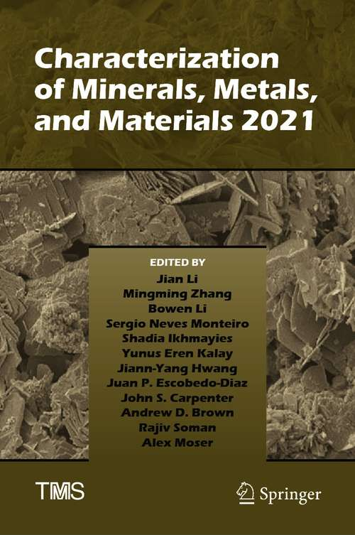 Characterization of Minerals, Metals, and Materials 2021 (The Minerals, Metals & Materials Series)